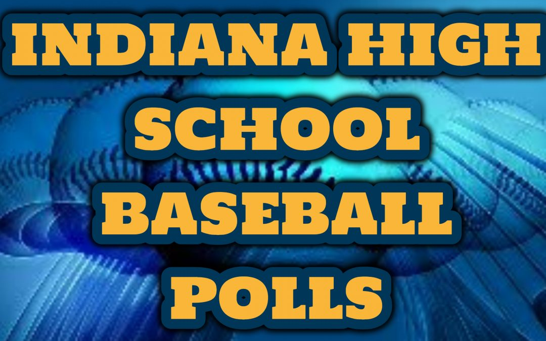 INDIANA HIGH SCHOOL BASEBALL POLLS