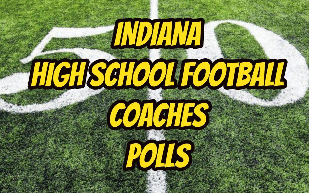INDIANA HIGH SCHOOL COACHES FOOTBALL POLLS